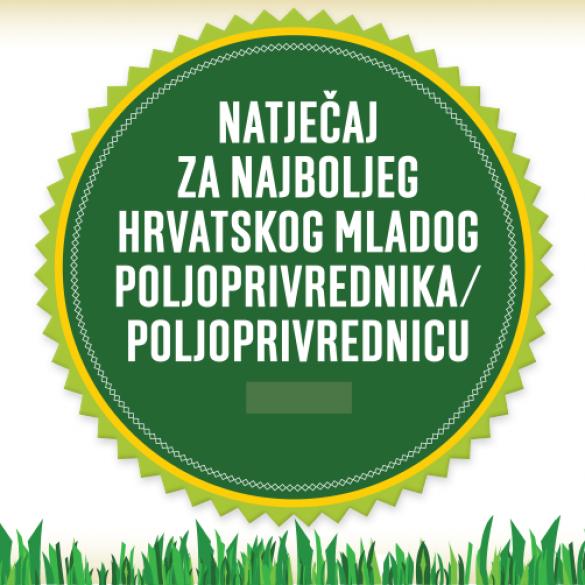 Do 31. ožujka otvoren Natječaj za izbor najboljeg hrvatskog mladog poljoprivrednika/poljoprivrednicu