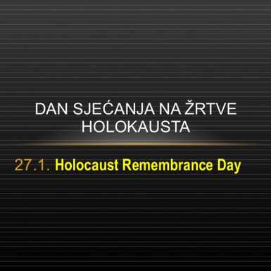 27. siječnja - Međunarodni dan sjećanja na žrtve holokausta